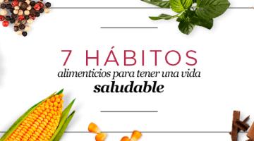 7 hábitos alimenticios para tener una vida saludable