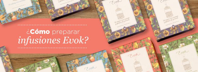 ¿Cómo preparar infusiones Evok?