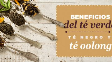 Beneficios del té verde, té negro y té oolong